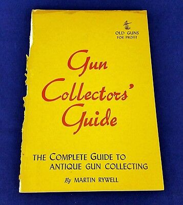 Antique Gun Collectors Guide Book Martin Rywell 1958 3rd Ed Illus PB Reference