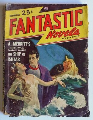 "ORIGINAL 1940's US PULP ""FANTASTIC NOVELS"" Magazine March 1948 Ship of Ishtar"