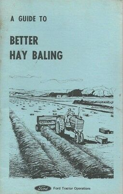 Vintage Booklet A Guide To Better Hay Baling Ford Tractor Operations #FTO 15002