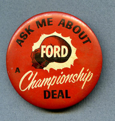 """Ask Me About A Ford Championship Deal 1950s ? 2-3/16"""" celluloid pin rust on back"""