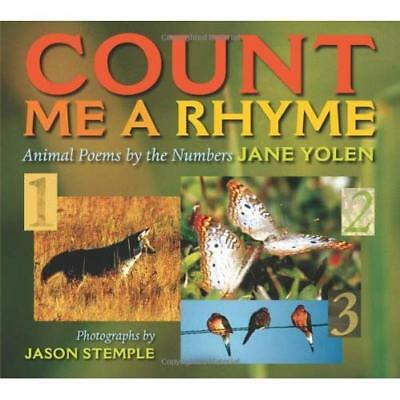 Count Me a Rhyme: Animal Poems by the Numbers Yolen, Jane/ Stemple, Jason (Photo