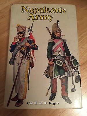 NAPOLEON'S ARMY - By Col.H.C.B Rogers - 1974