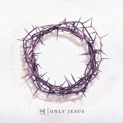 Only Jesus - Casting Crowns (2018, CD NUOVO)