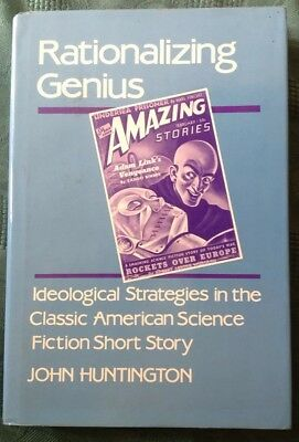 John Huntington - Rationalizing Genius. Ideological Strategies Science Fiction