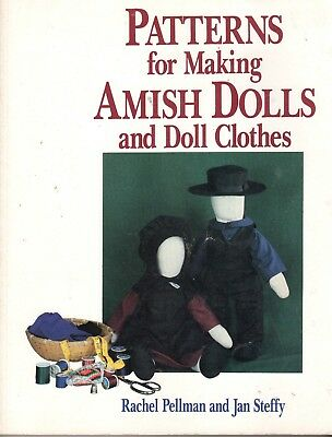 PATTERNS FOR MAKING AMISH DOLLS AND DOLL CLOTHES By R.Pellman..Jan Steffy