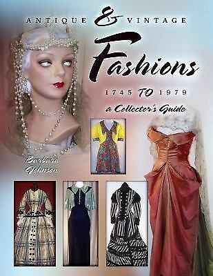 NEW Antique Vintage Clothing Fashions 1745 to 1979 Price Guide Collector's Book