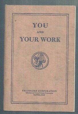 1929 You And Your Work Frigidaire Corporation Dayton Ohio Photo Booklet!