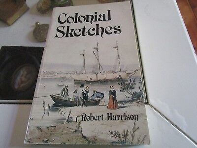 COLONIAL SKETCHES or 5 YEARS IN SOUTH AUSTRALIA. FACSIMILE EDITION OF 1862 BOOK.