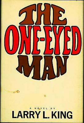 One-Eyed Man / Larry L King Fiction 1966 First Edition #200553