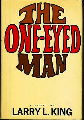 One-Eyed Man / Larry L King Fiction 1966 First Edition Signed #200555
