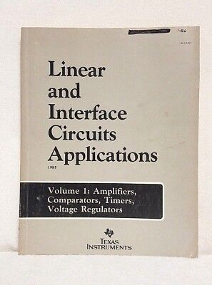Linear and Interface Circuits Applications, Volume 1 by Texas Instruments, 1985