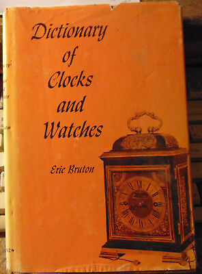 Dictionary of Clocks and Watches by Eric Bruton 1963 Edition