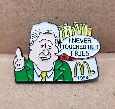 McDonalds European Bill Clinton Enamel Pin I Never Touched Her Fries 1999 RARE