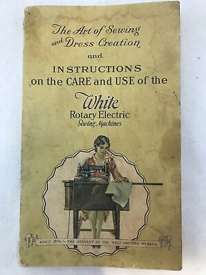 1928 White Rotary Electric Sewing Machine Instructions & Dress Creation Manual