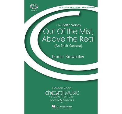 Out of the Mist, Above the Real (An Irish Cantata) CME Celtic Voices SSA
