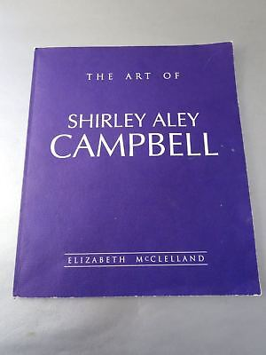 The Art of SHIRLEY ALEY CAMPBELL (1925-2018) Art Catalog SIGNED BY ARTIST 1995