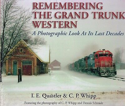 Remembering the GRAND TRUNK WESTERN, Look at Last Decades /Out of Print NEW BOOK