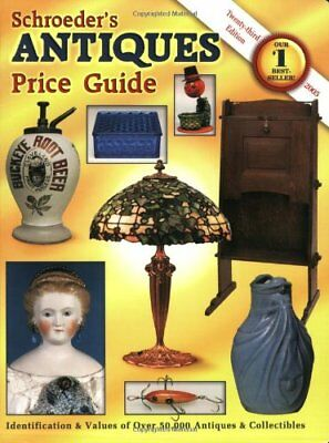 NEW - Schroeders Antiques Price Guide by Huxford, Bob