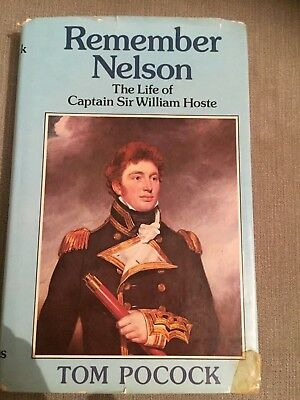 REMEMBER NELSON - THE LIFE OF CAPTAIN SIR WILLIAM HOSTE - By Pocock - 1977