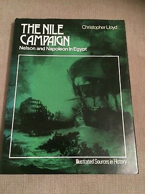 THE NILE CAMPAIGN - NELSON & NAPOLEON IN EGYPT - By LLoyd - 1973