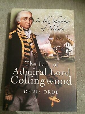 THE LIFE OF ADMIRAL LORD COLLINGWOOD - By Orde - 2008