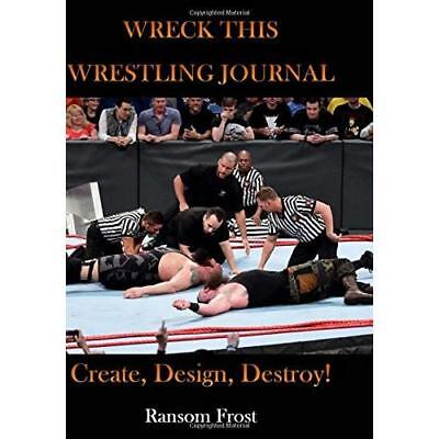 Wreck This Wrestling Journal Frost, Ransom