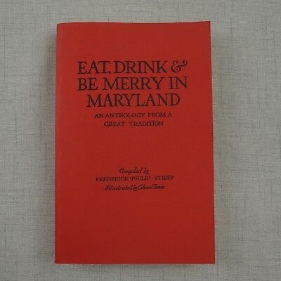 Eat, Drink and be Merry in Maryland Recipes Cookbook by Frederick Philip Steiff