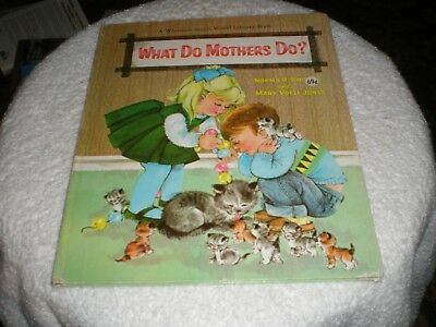 1966 Childrens Whitman Book, What Do Mothers Do?  By Knoche and Jones