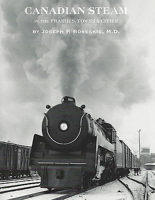 CANADIAN STEAM in the Prairies, Towns and Cities: 1930s & 1940s -- (NEW BOOK)