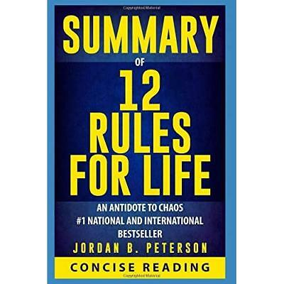 Summary of 12 Rules for Life: An Antidote to Chaos By Jordan B. Peterson Concise