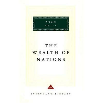 The Wealth of Nations (Everyman's Library Classics) Adam Smith