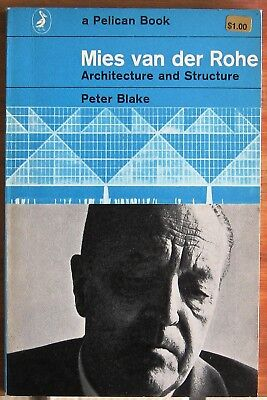 Miles Van Der Rohe Architecture and Structure by Peter Blake Penguin PB 1963