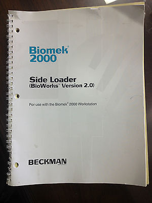 Beckman Manual for Biomek 2000 Side Loader (Bioworks Version 2.0)