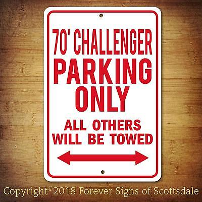 1970 Dodge Challenger Parking Only All Others Towed Man Cave Aluminum Sign