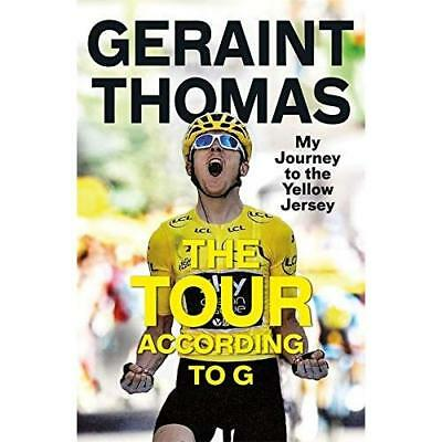 The Tour According to G: My Journey to the Yellow Jersey Thomas, Geraint