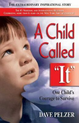 """A Child Called """"It"""" : One Child's Courage to Survive by Dave Pelzer (1995,..."""