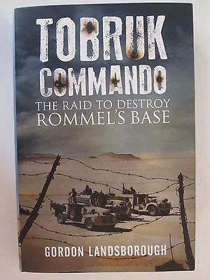 Tobruk Commando - The Raid to Destroy Rommel's Base - WW2