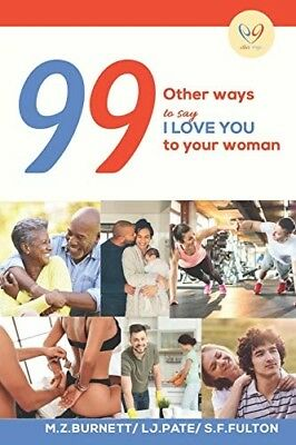 99 Other Ways: To Say I Love You To Your Woman love