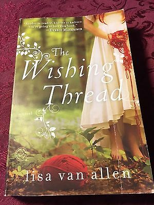 The Wishing Thread : A Novel by Lisa Van Allen (2013 Paperback) SHIPS RIGHT NOW!