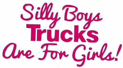 "Silly Boys Trucks are for Girls Decal 6/""x3.2/"" Off Road 4x4 Truck Sticker V1 SDC"