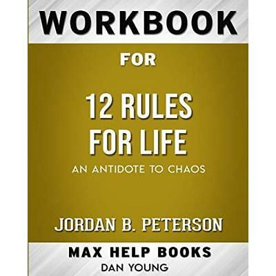 Workbook for 12 Rules for Life: An Antidote to Chaos (Max Help Workbooks) Workbo