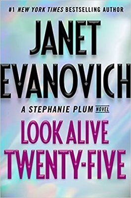 Look Alive Twenty-Five by Janet Evanovich 2018