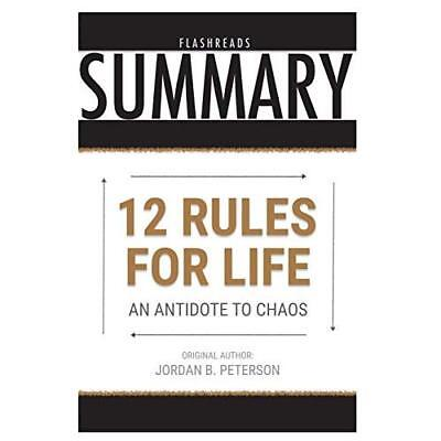 Summary: 12 Rules for Life by Jordan B. Peterson: An Antidote to Chaos Flash Rea