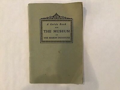 A Guide Book For The Museum Of The Edison Institute. 1941. Dearborn, Michigan