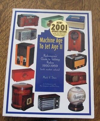 Machine Age to Jet Age II: Guide to Tabletop Radios 1930-59 by Mark Stein 2001