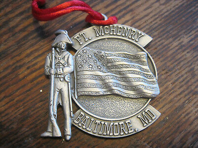 CHRISTMAS ORNAMENT-PEWTER? FORT McHENRY BALTIMORE MARYLAND -MADE USA