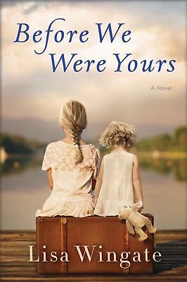 NEW! HOT SALE!!! Before We Were Yours: A Novel by Lisa Wingate