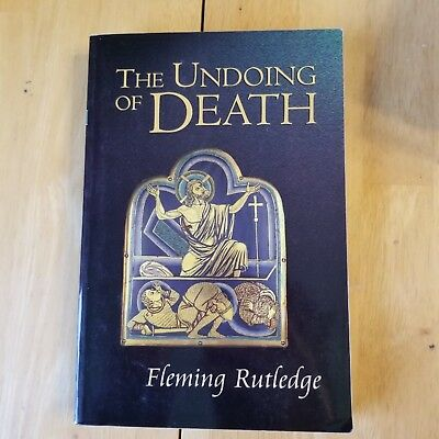 The Undoing of Death by Fleming Rutledge Paperback Published 2005