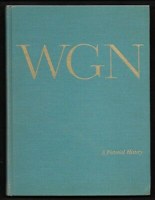 1961 WGN A Pictorial History CHICAGO RADIO & TELEVISION Broadcasting illustrated