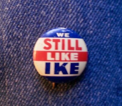 """1956 We Still Like Ike For President Republican Party 7/8"""" Litho"""